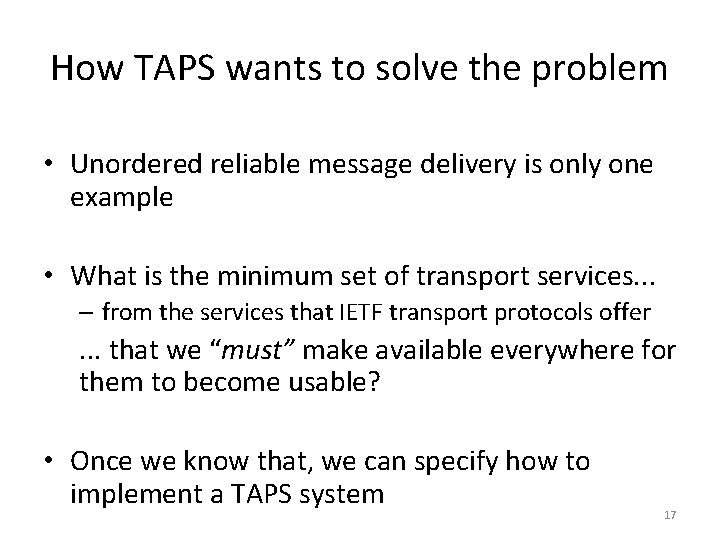 How TAPS wants to solve the problem • Unordered reliable message delivery is only