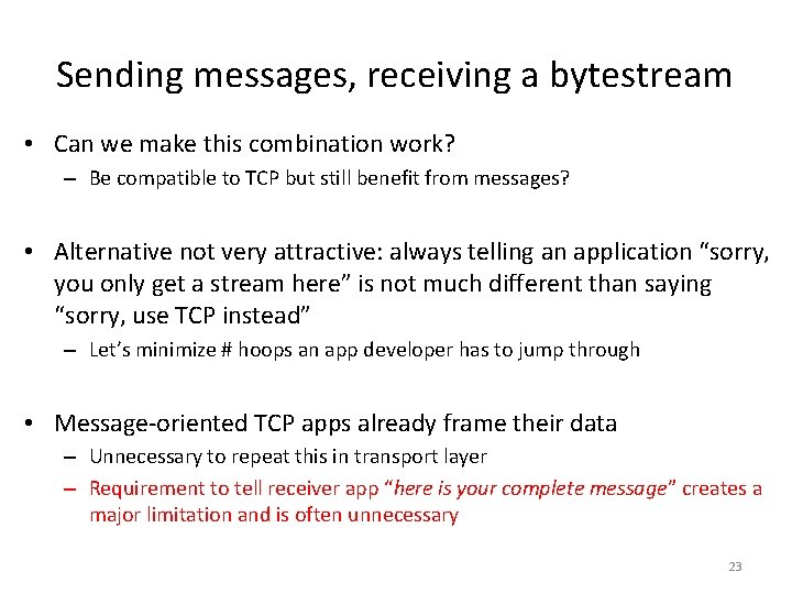 Sending messages, receiving a bytestream • Can we make this combination work? – Be