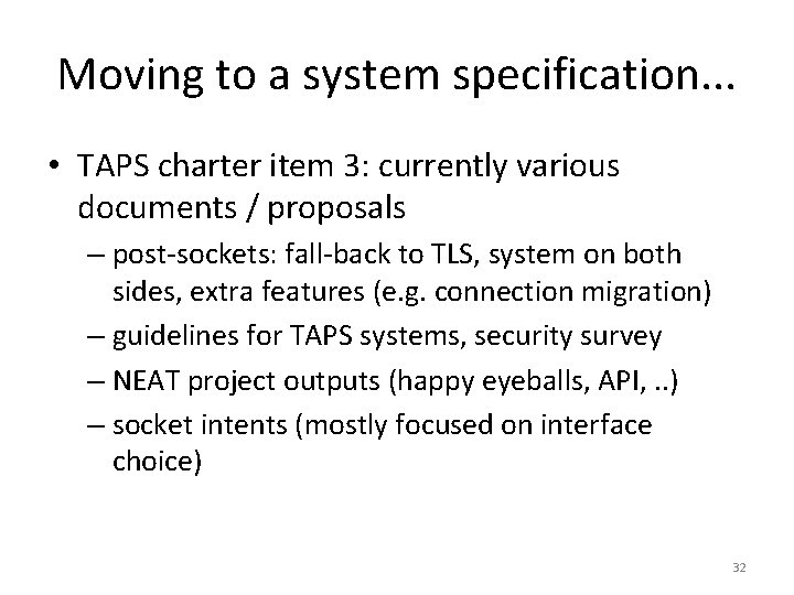 Moving to a system specification. . . • TAPS charter item 3: currently various