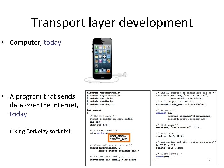 Transport layer development • Computer, today • A program that sends data over the