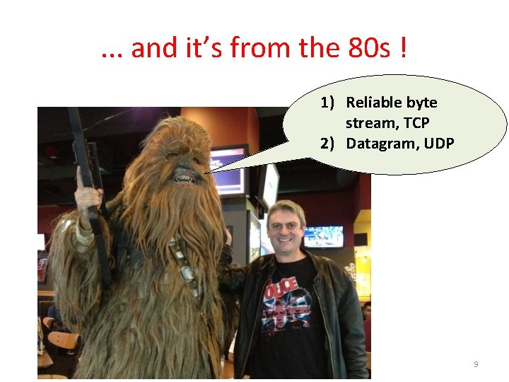 . . . and it's from the 80 s ! 1) Reliable byte stream,