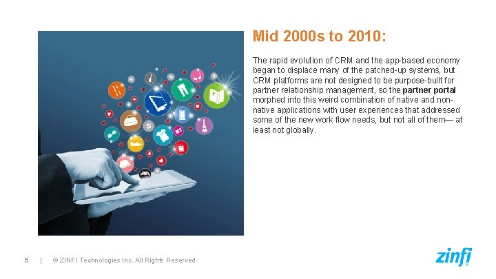 Mid 2000 s to 2010: The rapid evolution of CRM and the app-based economy