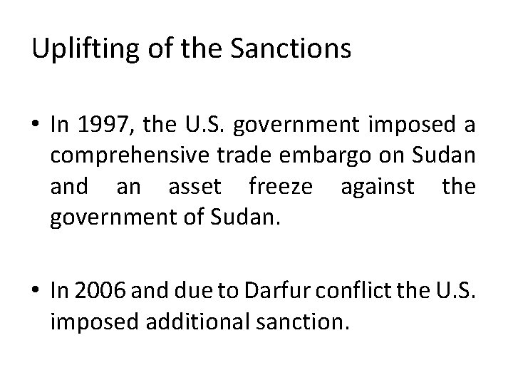 Uplifting of the Sanctions • In 1997, the U. S. government imposed a comprehensive