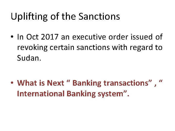 Uplifting of the Sanctions • In Oct 2017 an executive order issued of revoking