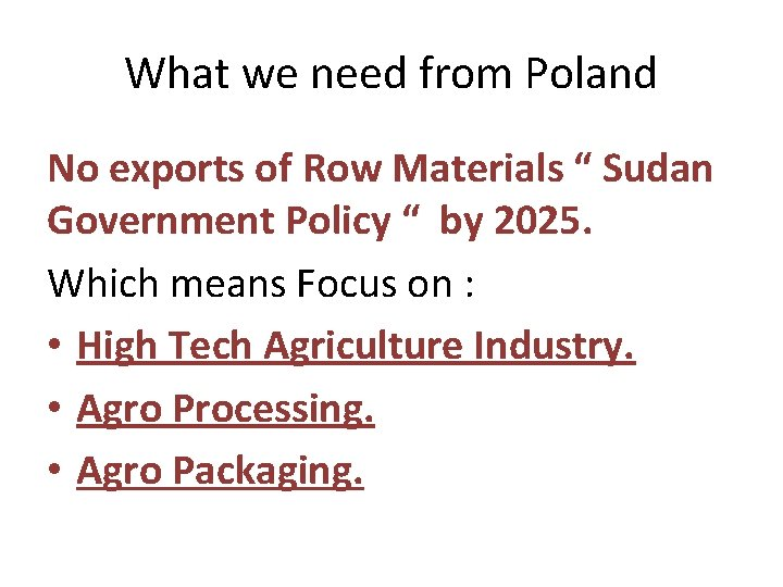 """What we need from Poland No exports of Row Materials """" Sudan Government Policy"""