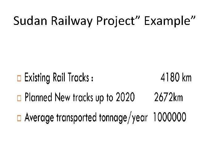 "Sudan Railway Project"" Example"""