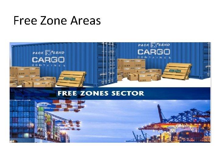 Free Zone Areas