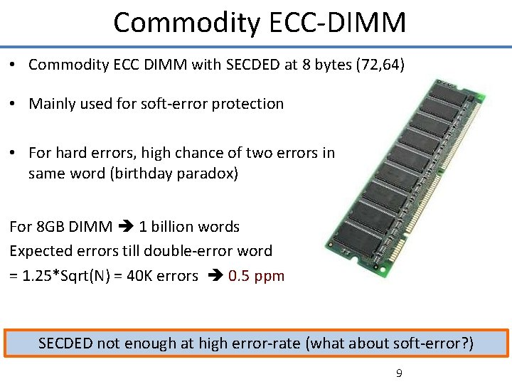 Commodity ECC-DIMM • Commodity ECC DIMM with SECDED at 8 bytes (72, 64) •