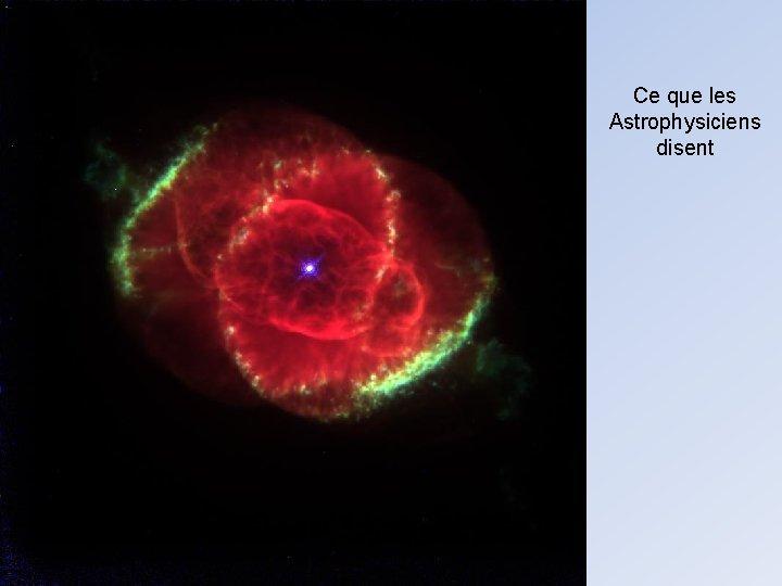 Ce que les Astrophysiciens disent