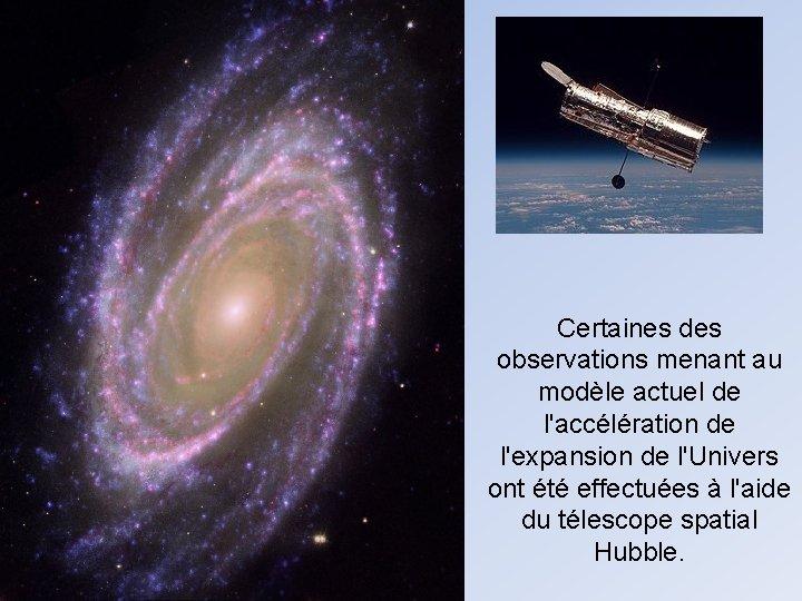 Certaines des observations menant au modèle actuel de l'accélération de l'expansion de l'Univers ont
