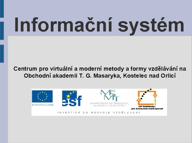 Informační systém Centrum pro virtuální a moderní metody a formy vzdělávání na Obchodní akademii