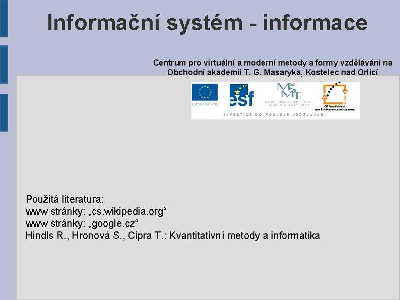 Informační systém - informace Centrum pro virtuální a moderní metody a formy vzdělávání na