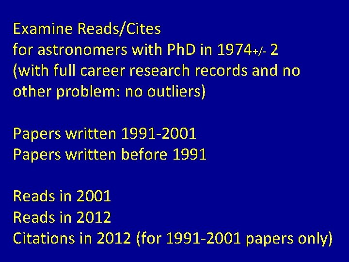 Examine Reads/Cites for astronomers with Ph. D in 1974+/- 2 (with full career research