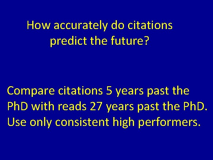 How accurately do citations predict the future? Compare citations 5 years past the Ph.