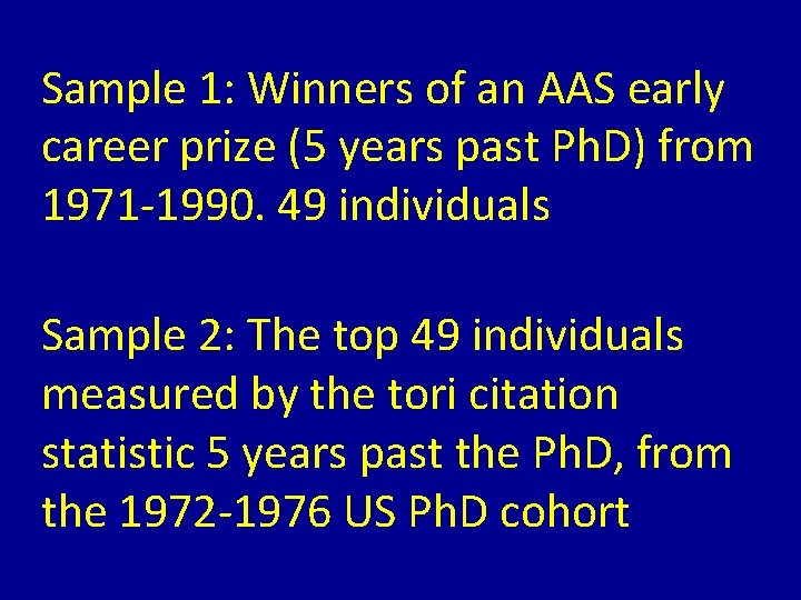 Sample 1: Winners of an AAS early career prize (5 years past Ph. D)