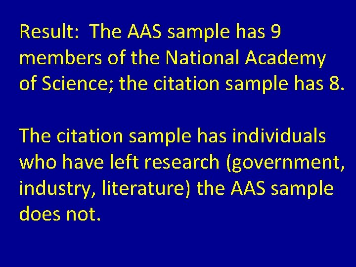 Result: The AAS sample has 9 members of the National Academy of Science; the