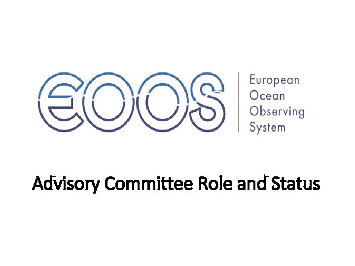 Advisory Committee Role and Status