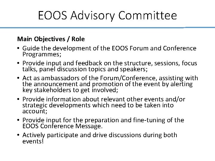 EOOS Advisory Committee Main Objectives / Role • Guide the development of the EOOS