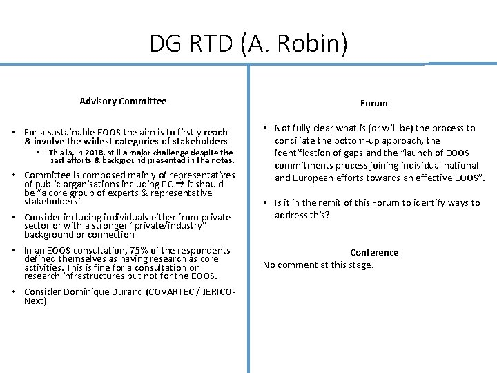 DG RTD (A. Robin) Advisory Committee • For a sustainable EOOS the aim is