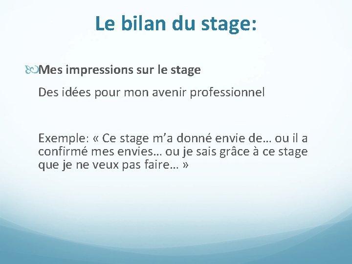 Le bilan du stage: Mes impressions sur le stage Des idées pour mon avenir