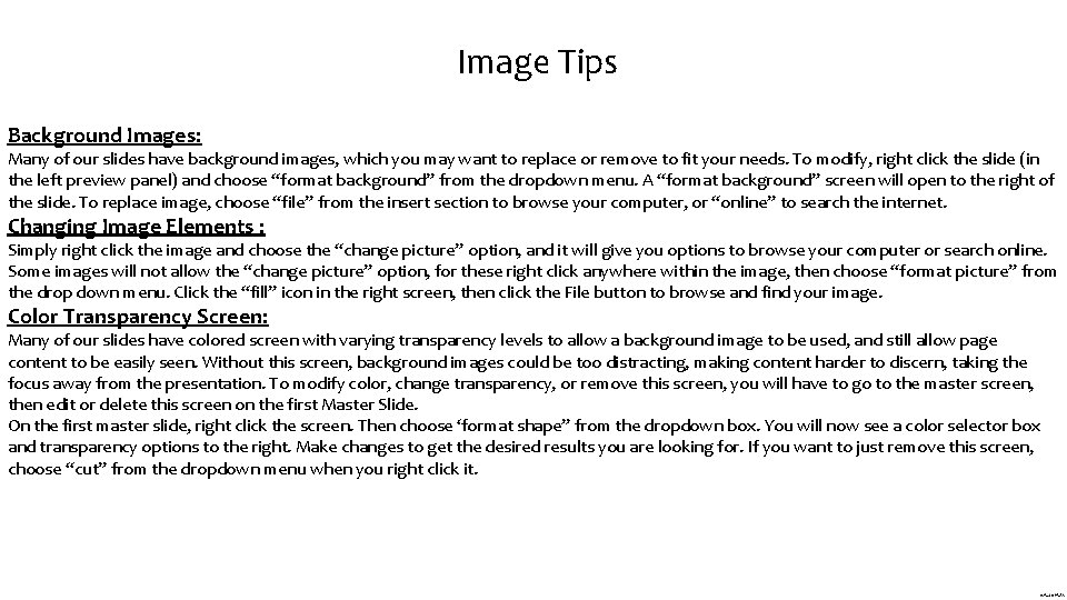 Image Tips Background Images: Many of our slides have background images, which you may