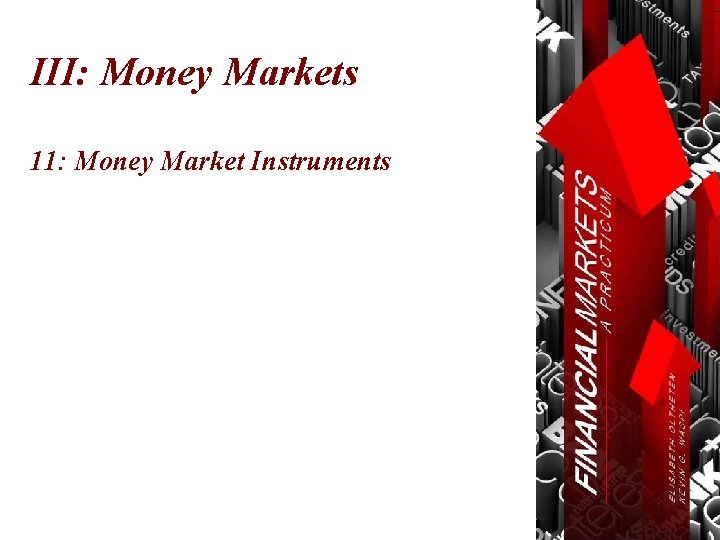 III: Money Markets 11: Money Market Instruments