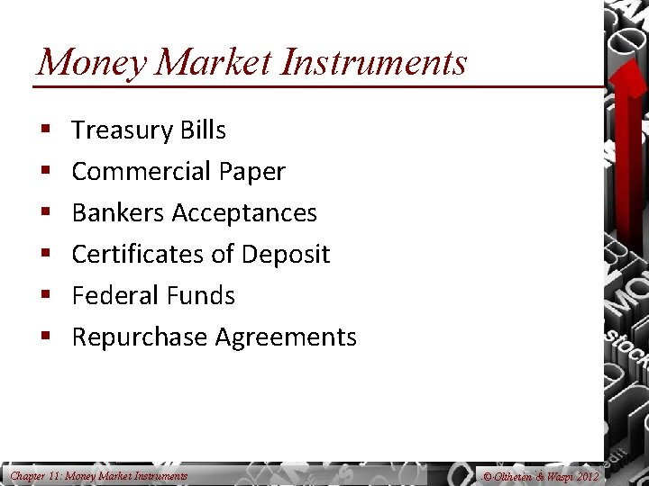 Money Market Instruments § § § Treasury Bills Commercial Paper Bankers Acceptances Certificates of