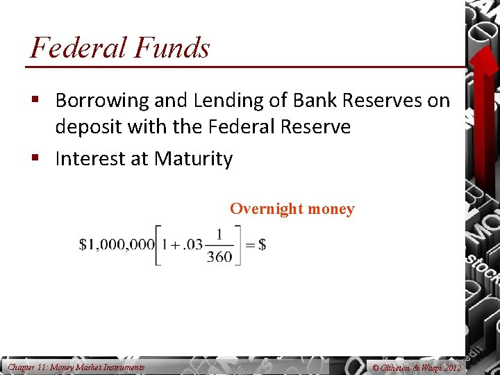 Federal Funds § Borrowing and Lending of Bank Reserves on deposit with the Federal