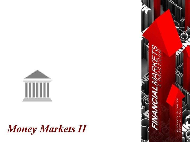 Money Markets II