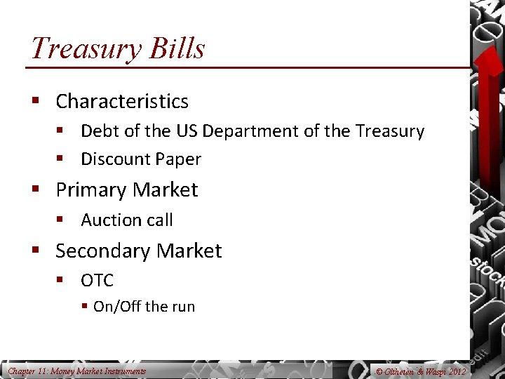 Treasury Bills § Characteristics § Debt of the US Department of the Treasury §