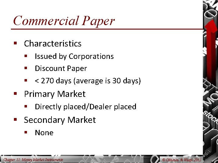 Commercial Paper § Characteristics § Issued by Corporations § Discount Paper § < 270