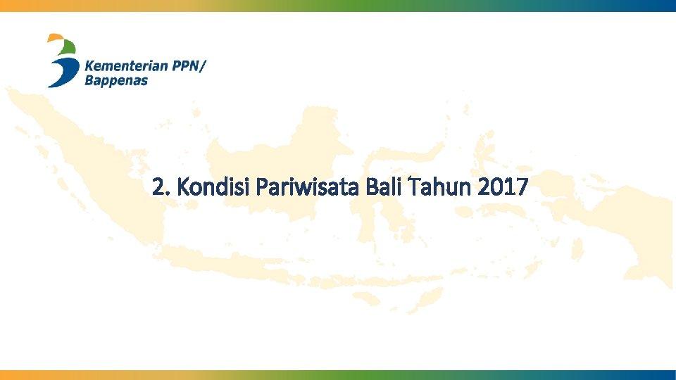 2. Kondisi Pariwisata Bali Tahun 2017