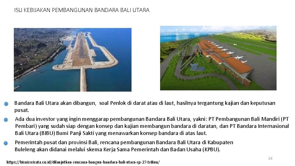 ISU KEBIJAKAN PEMBANGUNAN BANDARA BALI UTARA Bandara Bali Utara akan dibangun, soal Penlok di
