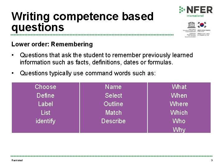 Writing competence based questions Lower order: Remembering • Questions that ask the student to