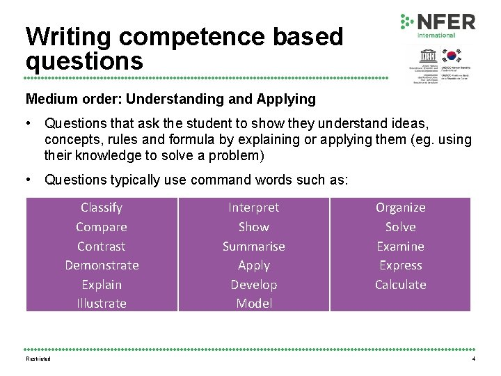 Writing competence based questions Medium order: Understanding and Applying • Questions that ask the