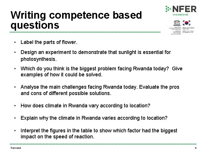 Writing competence based questions • Label the parts of flower. • Design an experiment