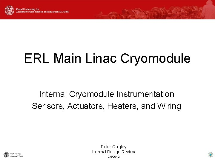 ERL Main Linac Cryomodule Internal Cryomodule Instrumentation Sensors, Actuators, Heaters, and Wiring Peter Quigley