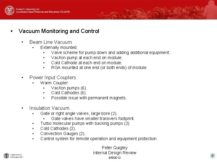 • Vacuum Monitoring and Control • Beam Line Vacuum. • • Power Input