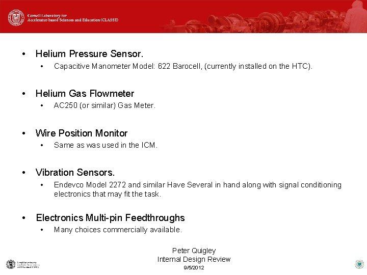 • Helium Pressure Sensor. • • Helium Gas Flowmeter • • Same as