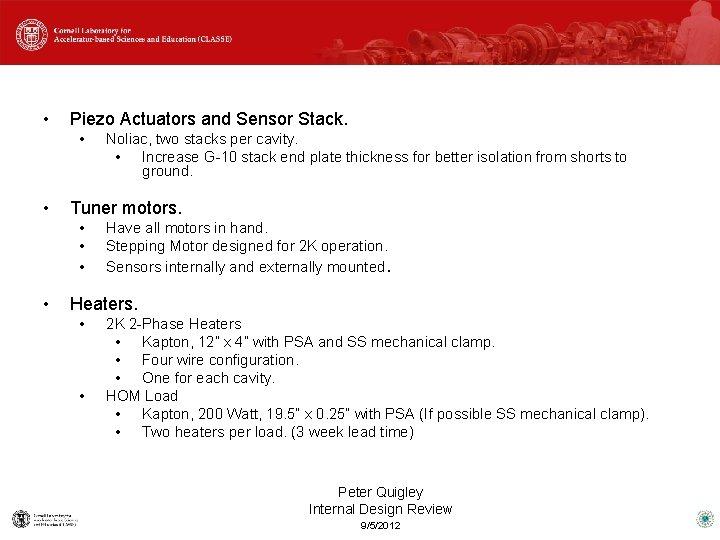 • Piezo Actuators and Sensor Stack. • • Tuner motors. • • Noliac,