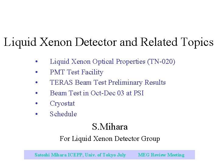 Liquid Xenon Detector and Related Topics • • • Liquid Xenon Optical Properties (TN-020)