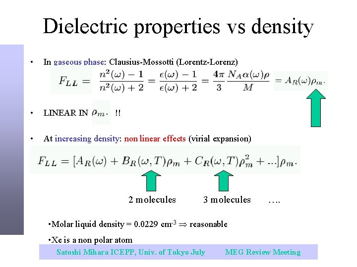Dielectric properties vs density • In gaseous phase: Clausius-Mossotti (Lorentz-Lorenz) • LINEAR IN •