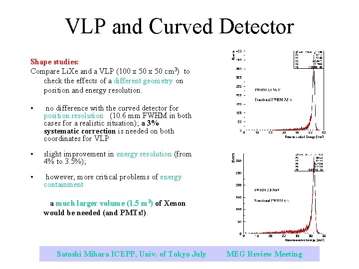 VLP and Curved Detector Shape studies: Compare Li. Xe and a VLP (100 x