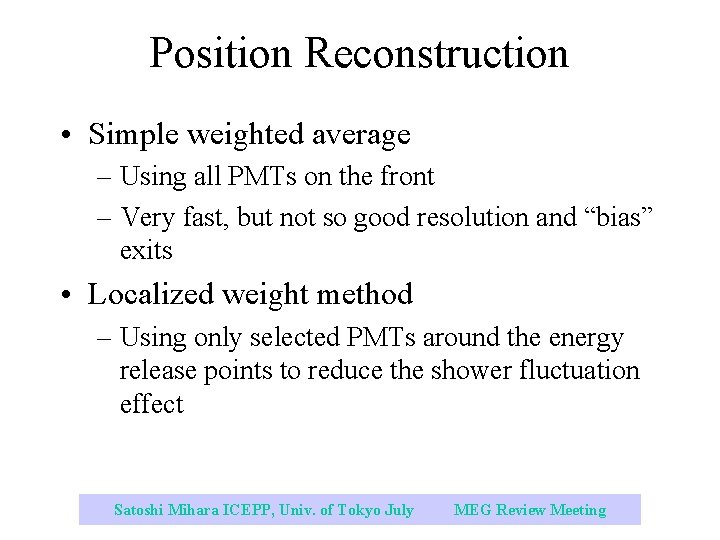Position Reconstruction • Simple weighted average – Using all PMTs on the front –
