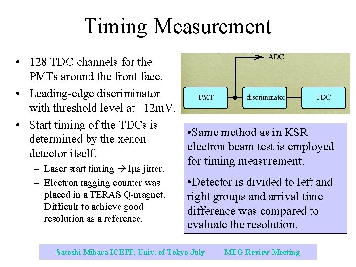 Timing Measurement • 128 TDC channels for the PMTs around the front face. •