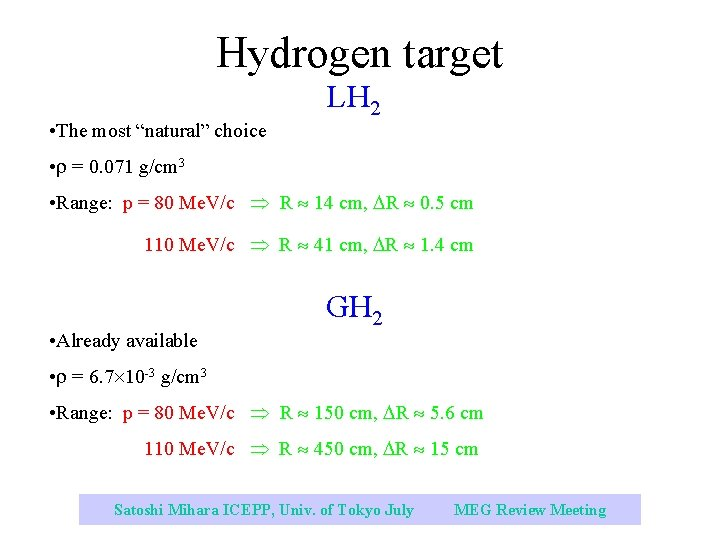 """Hydrogen target • The most """"natural"""" choice LH 2 • = 0. 071 g/cm"""