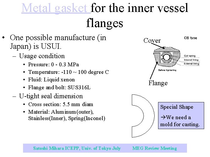 Metal gasket for the inner vessel flanges • One possible manufacture (in Japan) is