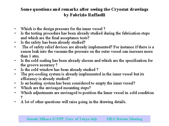 Some questions and remarks after seeing the Cryostat drawings by Fabrizio Raffaelli • •