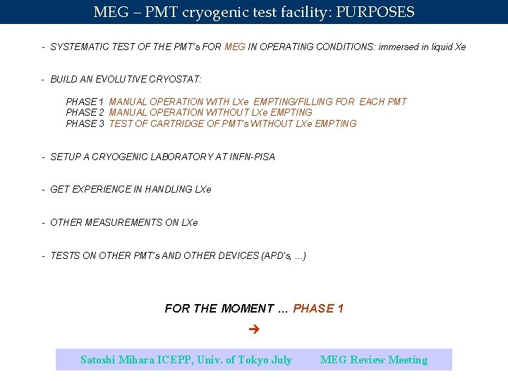 MEG – PMT cryogenic test facility: PURPOSES - SYSTEMATIC TEST OF THE PMT's FOR